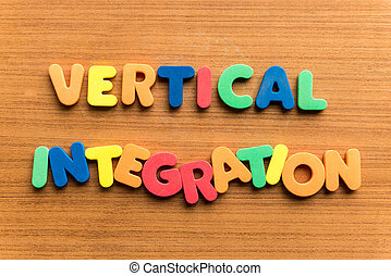 vertical integration colorful word on the wooden background