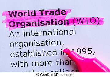 world trade organisation word highlighted on the white...