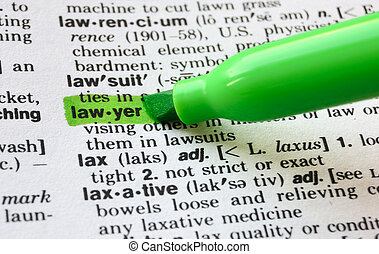 Lawyer Defined - The word lawyer highlighted in a dictionary...
