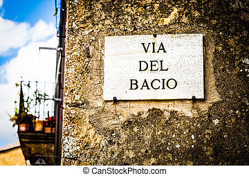 Kiss Street - Italy - Pienza town The streetsign of Via del...