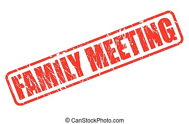 FAMILY MEETING red stamp text on white