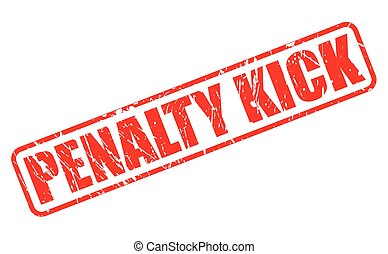 PENALTY KICK red stamp text