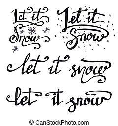 Let it snow calligraphic quotations set - Let it snow Hand...