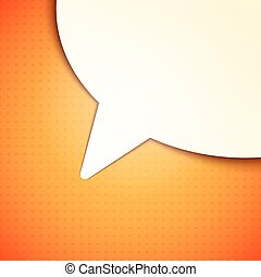 Talk Bubble Background - White paper talk bubble on orange...