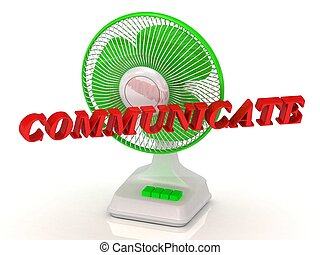 COMMUNICATE- Green Fan propeller and bright color letters on...