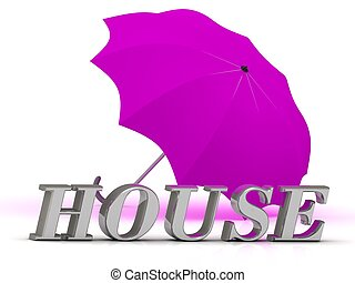 HOUSE- inscription of silver letters and umbrella on white...