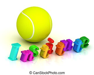 institute - inscription of bright color letters and tennis...