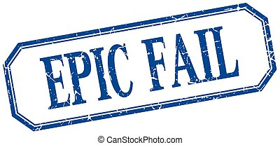 epic fail square blue grunge vintage isolated label