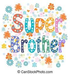súper, hermano, decorativo, Letras, tipo,