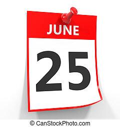 25 june calendar sheet with red pin. - 25 june calendar...