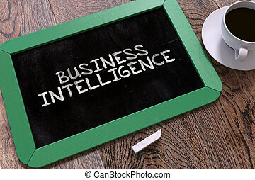 Business Intelligence Handwritten on Chalkboard - Business...