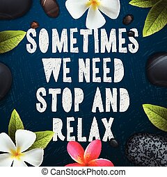 Sometimes we need stop and relax, healthcare and beauty...