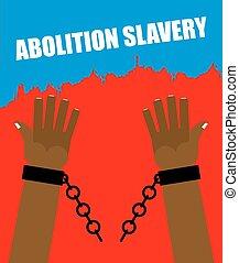 Abolition of slavery Arm slave with broken shackles Broken...