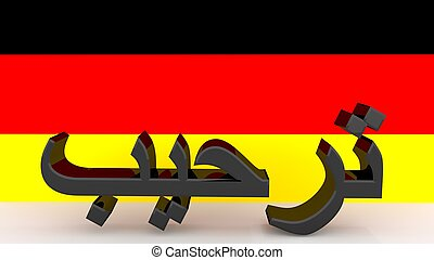 "Arabic text ""Welcome"" in front of german flag - German flag,..."