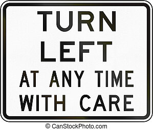 New Zealand road sign - Left turn at any time with care.