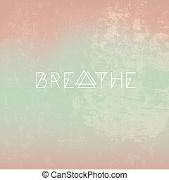 Breathe motivational hipster poster