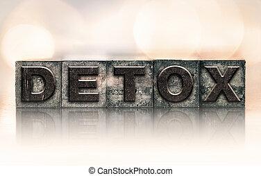 """Detox Concept Vintage Letterpress Type - The word """"DETOX""""..."""