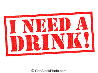 I NEED A DRINK red Rubber Stamp over a white background