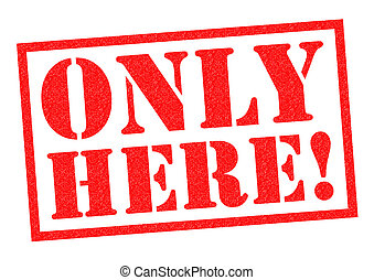 ONLY HERE! red Rubber Stamp over a white background.
