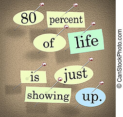 80 Percent of Life is Just Showing Up Saying Bulletin Board...