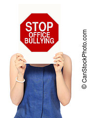 Stop Office Bullying - A woman holding a modified stop sign...