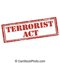 Terrorist Act-stamp - Grunge rubber stamp with text...