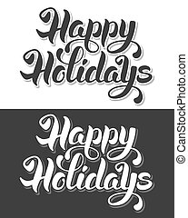 Happy holidays - Happy Holidays hand drawn calligraphic...