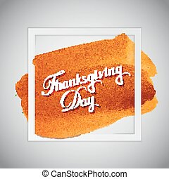 Thanksgiving Day Holiday Vector Illustration With Lettering...
