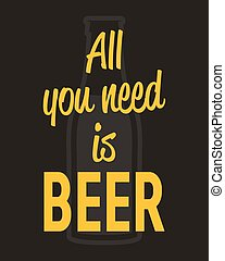 All you need is beer - typographic quote poster.
