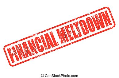 FINANCIAL MELTDOWN red stamp text on white