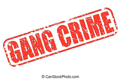 GANG CRIME red stamp text on white