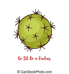 Motivational quote Go Sit On a Cactus For postcards,...