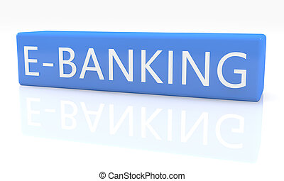 E-Banking - 3d render blue box with text on it on white...