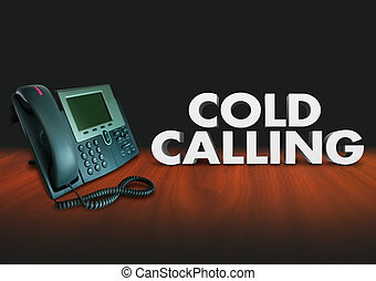 Cold Calling Telephone Solcititation Selling Sales Customers...