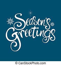 Seasons Greetings - Text of Seasons Greetings with...