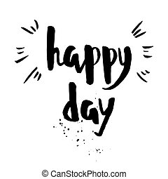 Happy day phrase Inspirational motivational quote Vector ink...