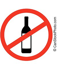 sign stop alcohol and wine bottle with label
