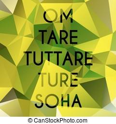 Green Tara Mantra - Phrase Om tare tuttare ture soha which...