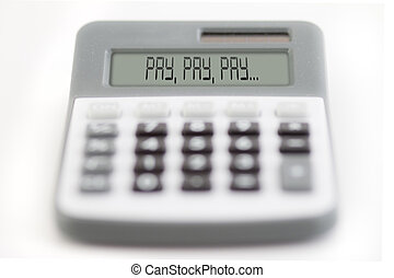 Pay, Pay, Pay - Funny collage - counting of the financial...