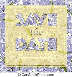 Floral greeting card with text Save the date. Seamless...
