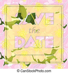 Floral greeting card with text Save the date in realistic...