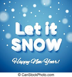 Let it Snow 3d lettering Vector Happy New Year greeting...