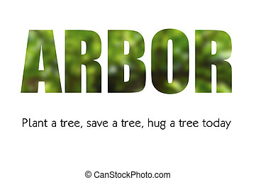 Arbor Day Concept - Arbor Day concept with blurred...