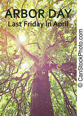 Arbor Day Tree with Text - Arbor Day, Last Friday in April,...