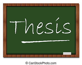 Thesis Classroom Board - Thesis text written over greenboard...