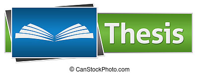 Thesis Text Green Blue Horizontal - Thesis text written over...