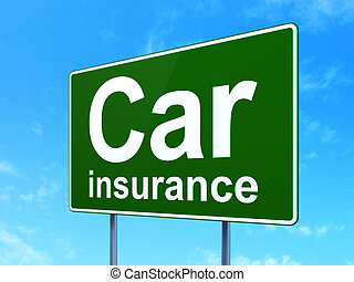 Insurance concept: Car Insurance on road sign background -...