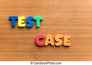 test case  colorful word on the wooden background