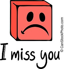 miss you face - Creative design of miss you face
