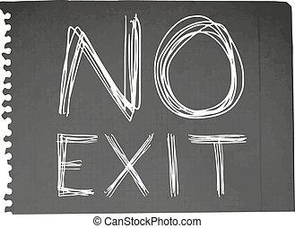 no exit - Creative design of no exit